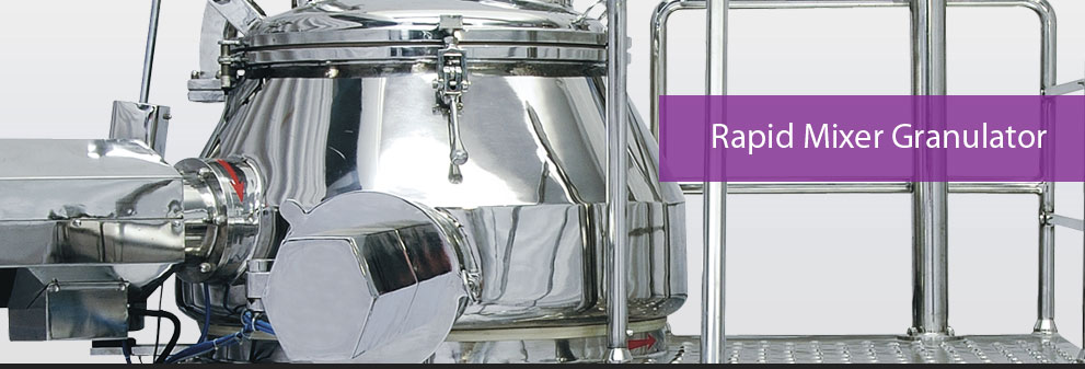 Rapid Mixer Granulator Manufacturer and exporter in india